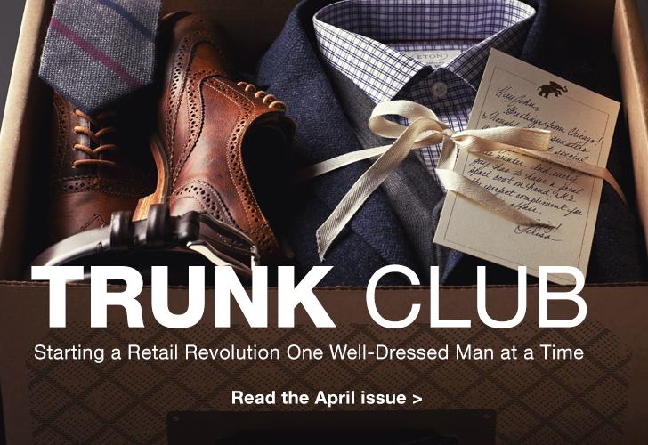 Trunk Club | Read the April Issue >