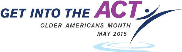 Older Americans Month 2015: Get Into the Act!