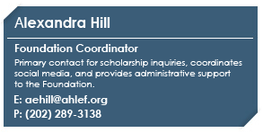 Diana MajanoCoordinatorProvides administrative support to the Foundation.E: dmajano@ahlef.orgP: (202) 289-3138