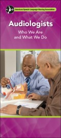 Brochure - Audiologists: Who We Are and What We Do