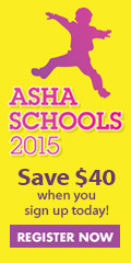 ASHA Schools 2015: Save $40 when you sign up today!