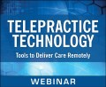 Telepractice Technology: Tools to Deliver Care Remotely