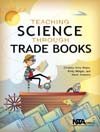 Cover image of Teaching Science Through Trade Books