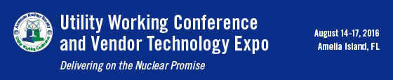"2016 Utility Working Conference and Vendor Technology Expo ""Delivering on the Nuclear Promise"""