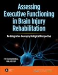 Assessing Executive Functioning in Brain Injury Rehabilitation: An Integrative Neuropsychological Perspective (CD)