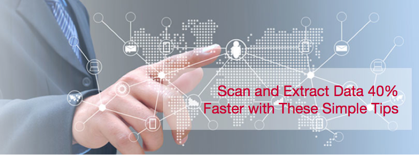 Scan and Extract Data 40% Faster with These Simple Tips