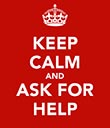 keep-calm-and-ask-for-help.jpg