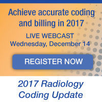 Achieve accurate coding and billing in 2017 | LIVE WEBCAST | December 14, 2016 | 2017 Radiology Coding Update | Register now