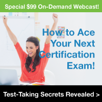 Special $99 on-demand webcast | how to ace your next certification exam! | test-taking secrets revealed // // //// />