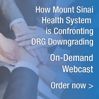 How Mount Sinai Health System is Confronting DRG Downgrading | On-Demand Webcast | Order Now