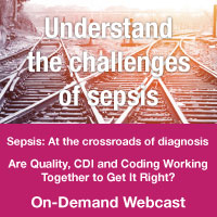 Sepsis - Are Quality, CDI and Coding Working Together to Get It Right?| On-Demand Webcast