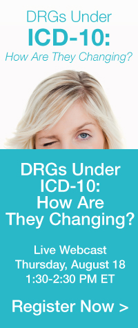 DRGs under icd-10: how are they changing? | live webcast | thursday, august 18 | 1:30-2:30 pm et | register now// />