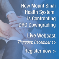How mount sinai health system is confronting drg downgrading | live webcast | thursday, december 15 | register now // />