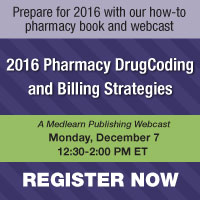 2016 Pharmacy Drug Coding and Billing Strategies - A MedLearn Publishing Webcast - Monday, December 7, 12:30-2:00 PM ET