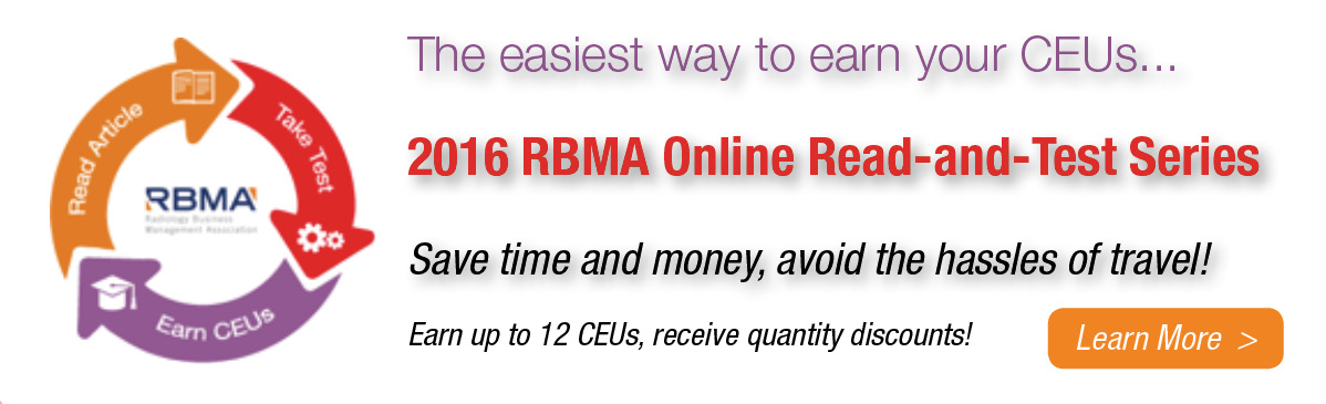 The easiest way to earn your CEUs | 2016 RBMA Online Read-and-Test Series | Save time and money, avoid the hassles of travel! |  Earn up to 12 CEUs, receive quantity discounts!