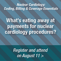 Nuclear cardiology: coding, billing & coverage essentials | what's eating away at payments for nuclear cardiology procedures? | register and attend on august 11/ />