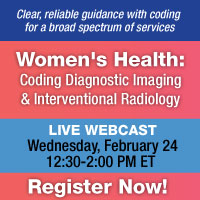 Women's Health: Coding Diagnostic Imaging & Interventional Radiology | LIVE WEBCAST | Wednesday, February 24 from 12:30-2:00 PM ET | Register Now!