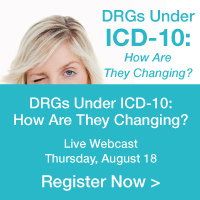 DRGs Under ICD-10: How Are They Changing? | DRGs Under ICD-10: How Are They Changing? | Live Webcast | Thursday, August 18 | Register Now / />