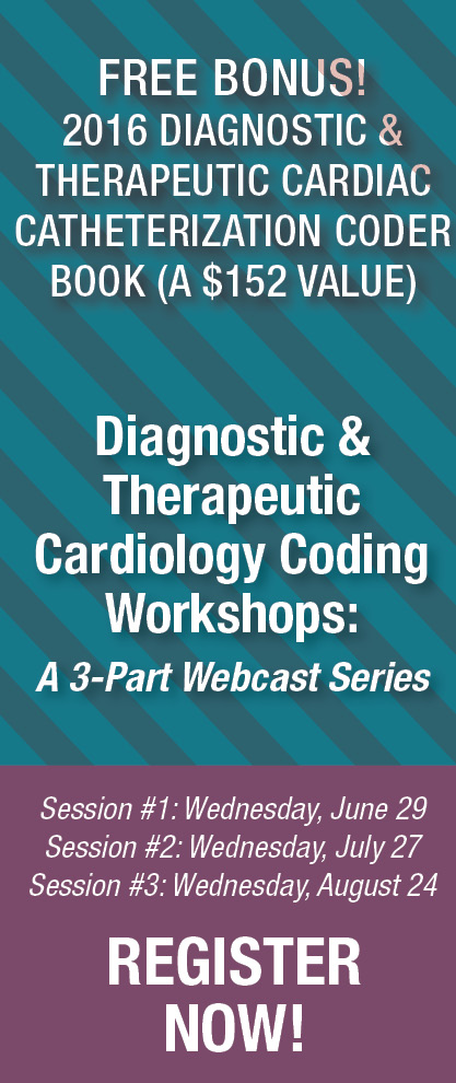 Diagnostic & Therapeutic Cardiology Coding Workshops: A 3-Part Series | Register Now!