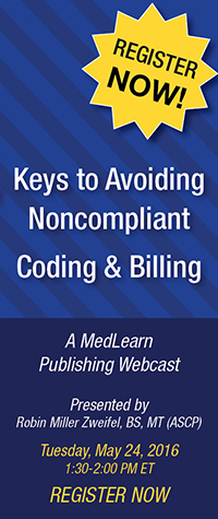 Clinical Drug Testing: Keys to Avoiding Noncompliant Coding & Billing   Tuesday, May 24   Register Now!