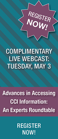 Complimentary Live Webcast: Tuesday, May 3 | Advances in Accessing CCI Information: An Experts Roundtable | Register Now!