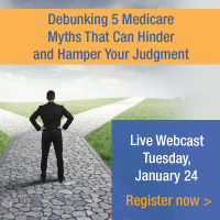 Debunking 5 Medicare Myths That Can Hinder and Hamper Your Judgment | Live Webcast | Tuesday, January 24 | Register now