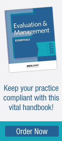Keep your practice compliant with this vital handbook | 2017 Evaluation & Management Essentials | Order Now