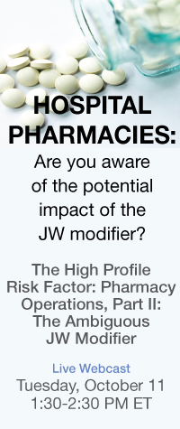 Hospital Pharmacies: Are you aware of the potential impact of the JW modifier? | The High Profile Risk Factor: Pharmacy Operations, Part II: The Ambiguous JW Modifier | Live Webcast | Tuesday, October 11 | 1:30 - 2:30 PM ET