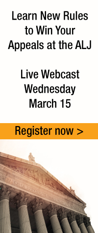 Learn New Rules to Win Your Appeals at the ALJ | Live Webcast | Wednesday, March 15 | Register now