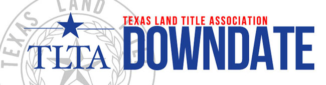 Texas Land Title Association - Dateline: Austin