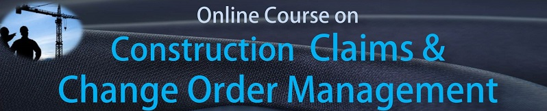 Essential Course on Successful Management of Claims & Change Orders