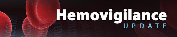 Hemovigilance Updates